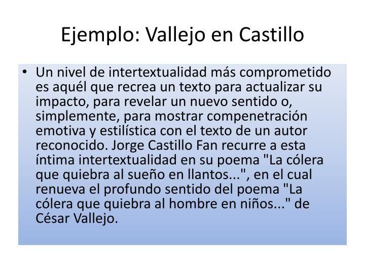 Ejemplo: Vallejo en Castillo