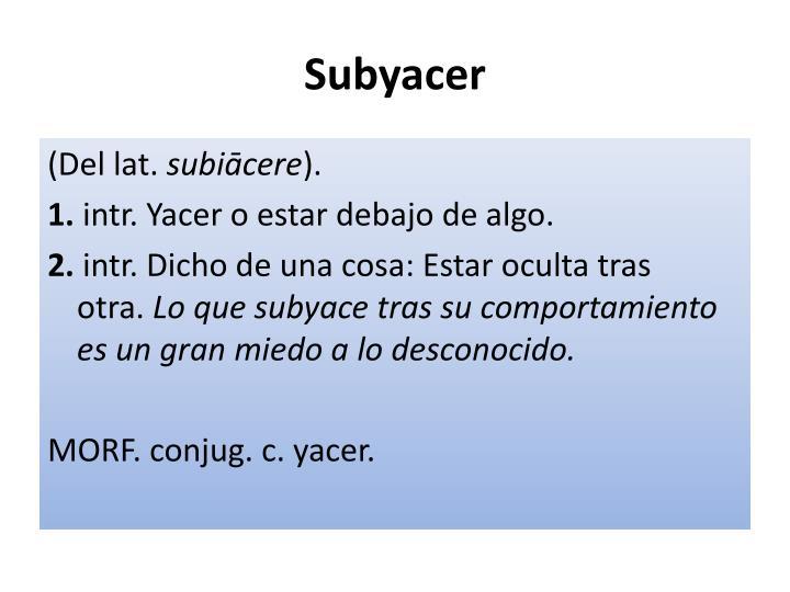 Subyacer