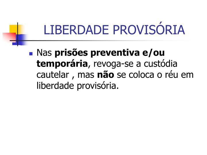 LIBERDADE PROVISÓRIA
