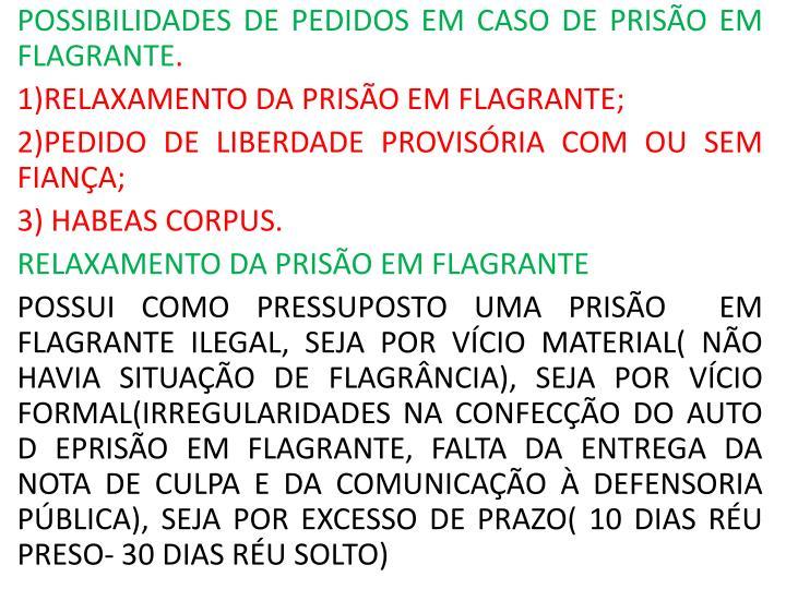 POSSIBILIDADES DE PEDIDOS EM CASO DE PRISO EM FLAGRANTE