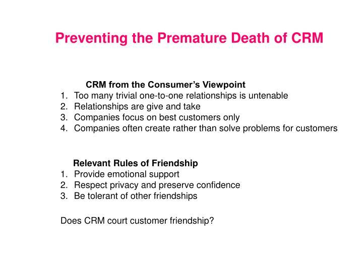 Preventing the Premature Death of CRM