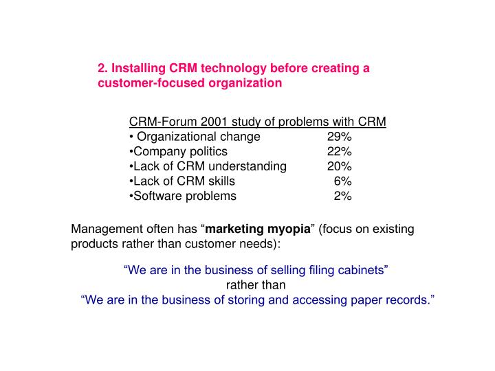 2. Installing CRM technology before creating a customer-focused organization