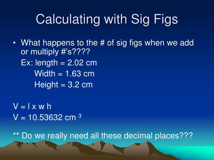 Calculating with Sig Figs