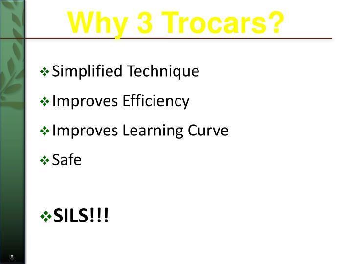 Why 3 Trocars?