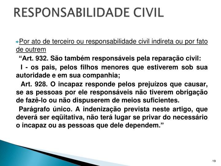 Por ato de terceiro ou responsabilidade civil indireta ou por fato de outrem