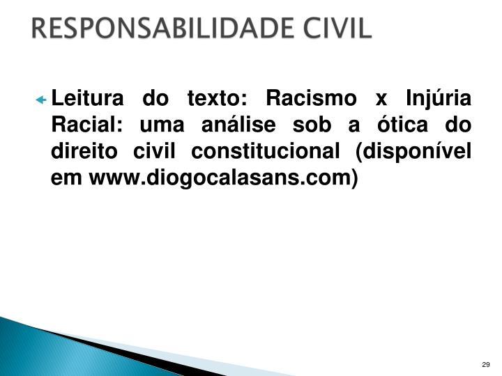 Leitura do texto: Racismo x Injúria Racial: uma análise sob a ótica do direito civil constitucional (disponível em www.diogocalasans.com)