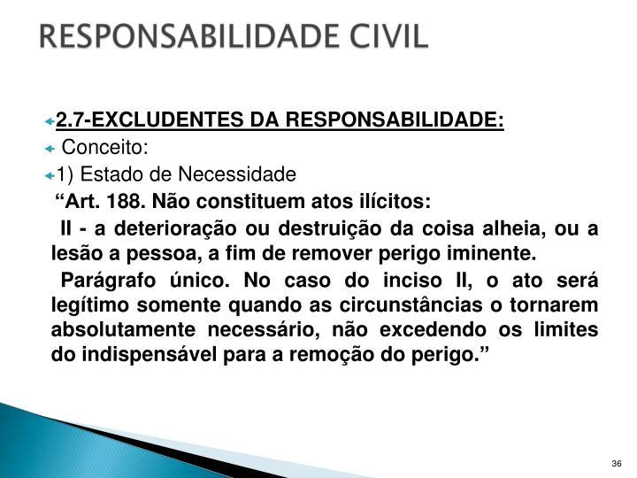 2.7-EXCLUDENTES DA RESPONSABILIDADE: