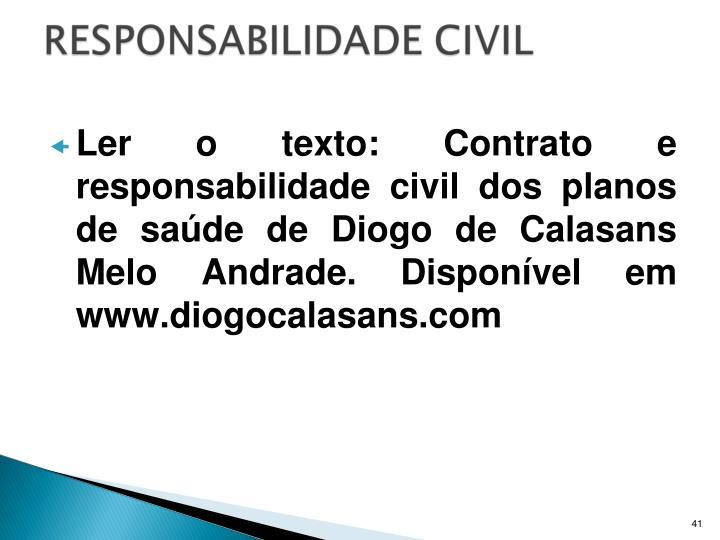 Ler o texto: Contrato e responsabilidade civil dos planos de saúde de Diogo de Calasans Melo Andrade. Disponível em www.diogocalasans.com