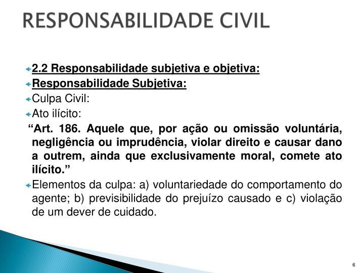 2.2 Responsabilidade subjetiva e objetiva: