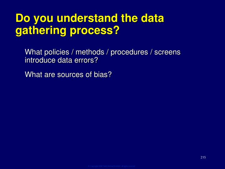 Do you understand the data gathering process?