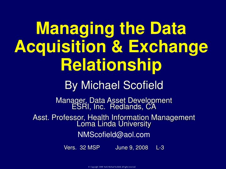 Managing the data acquisition exchange relationship