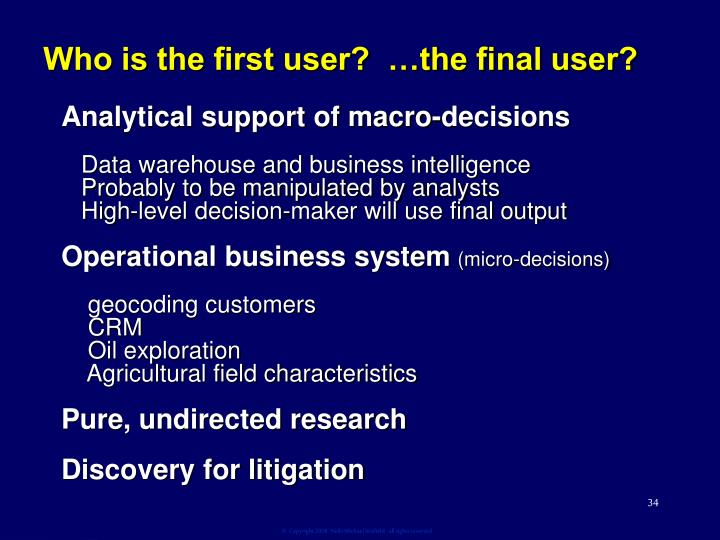 Who is the first user?  …the final user?