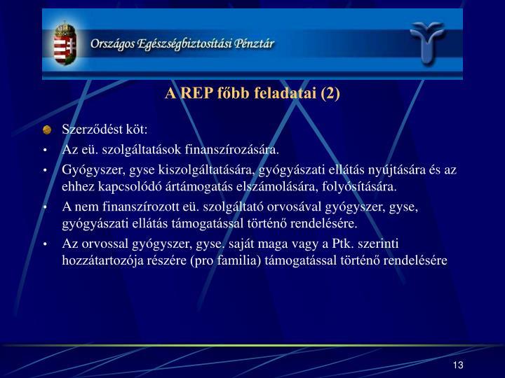 A REP főbb feladatai (2)