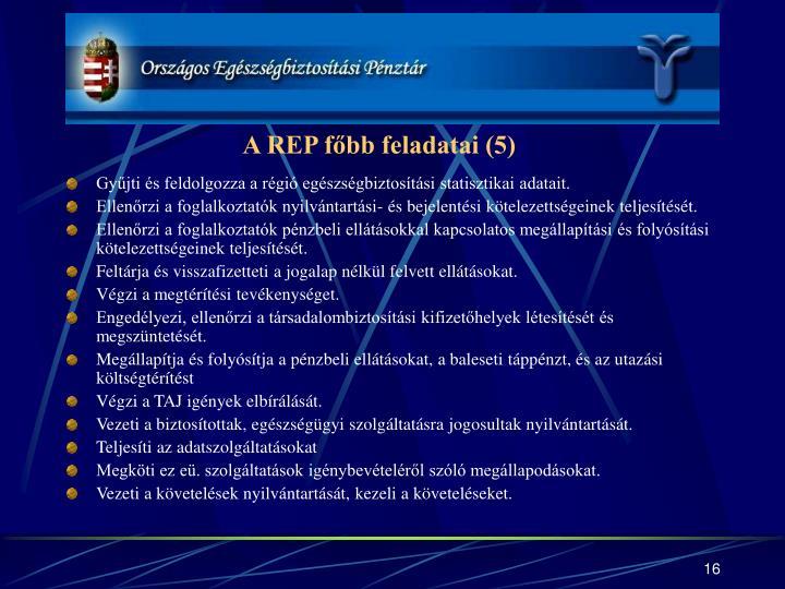A REP főbb feladatai (5)