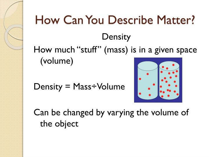 How Can You Describe Matter?