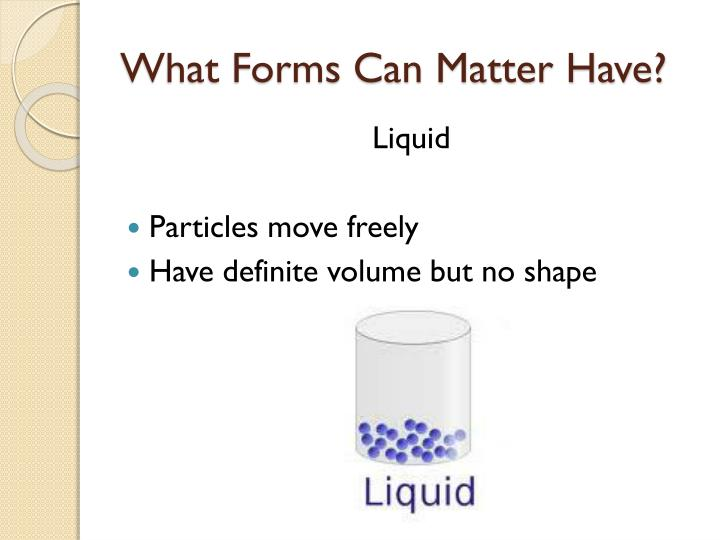 What Forms Can Matter Have?