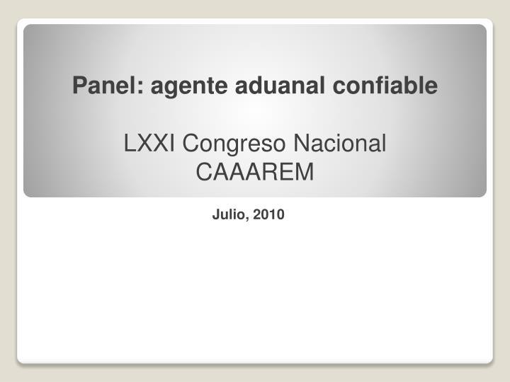 Panel: agente aduanal confiable