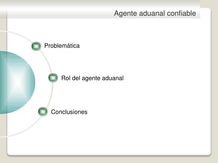 Agente aduanal confiable