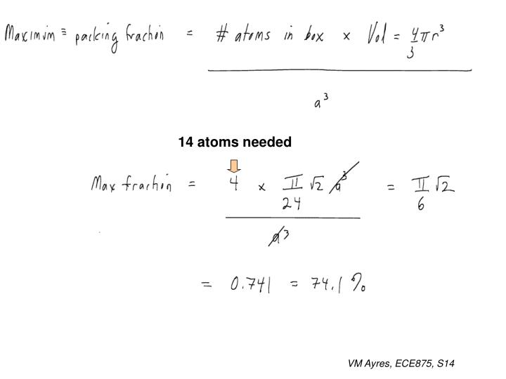 14 atoms needed
