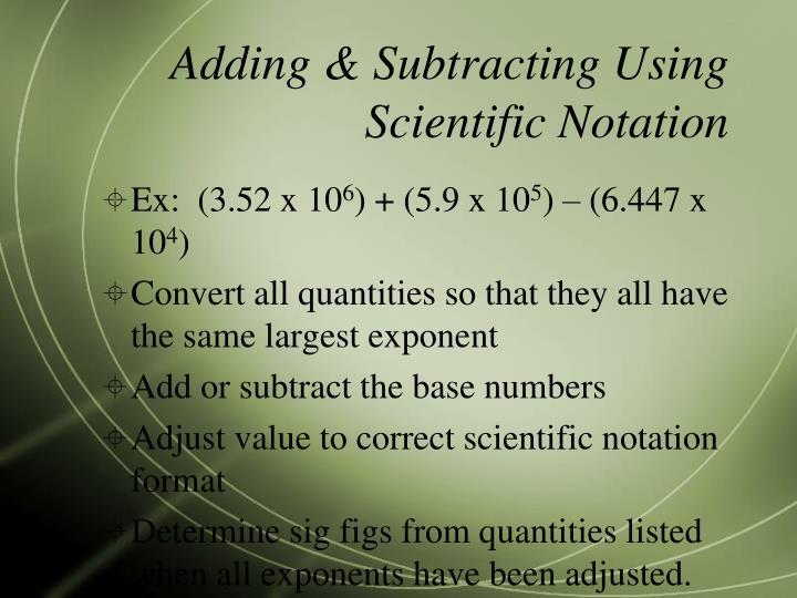 Adding & Subtracting Using Scientific Notation