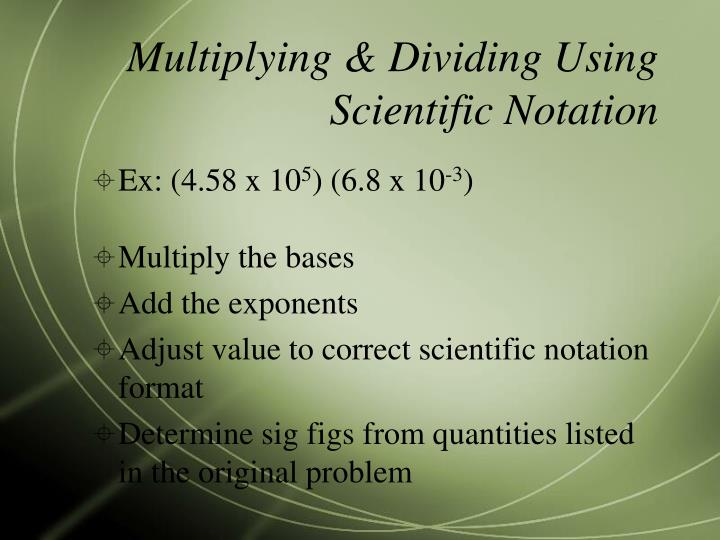 Multiplying & Dividing Using Scientific Notation