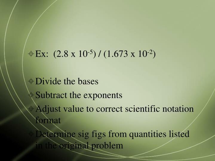 Ex:  (2.8 x 10