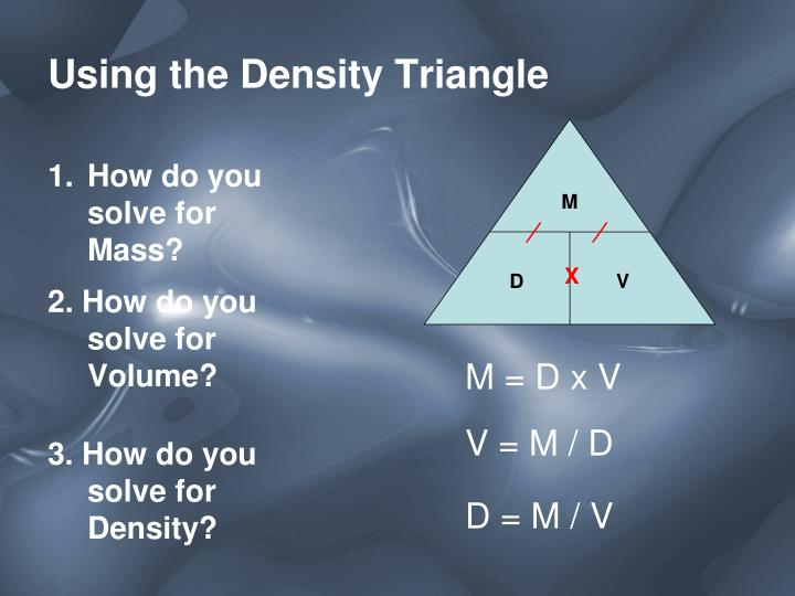 Using the Density Triangle