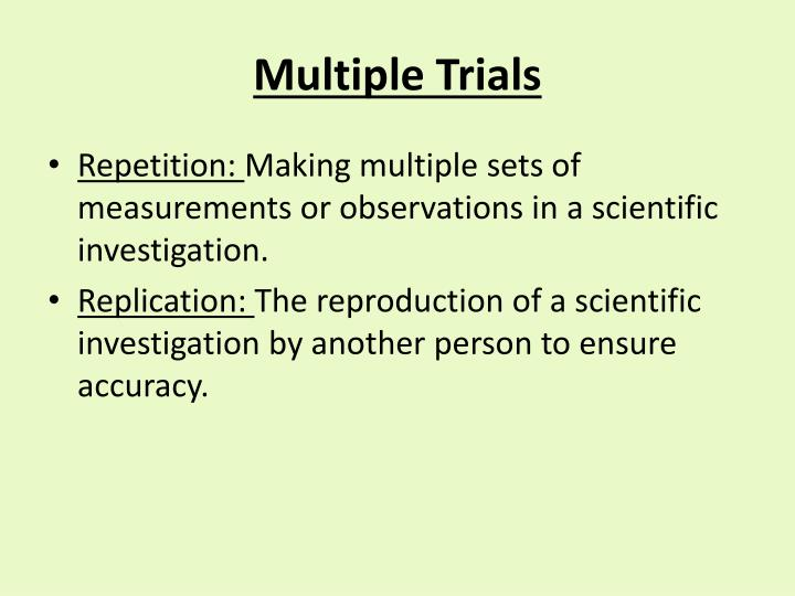 Multiple Trials