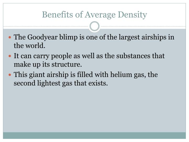 Benefits of Average Density