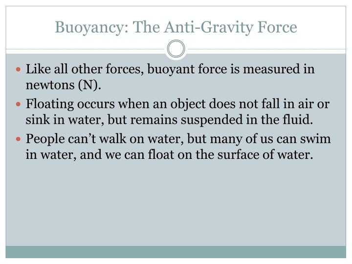 Buoyancy: The Anti-Gravity Force