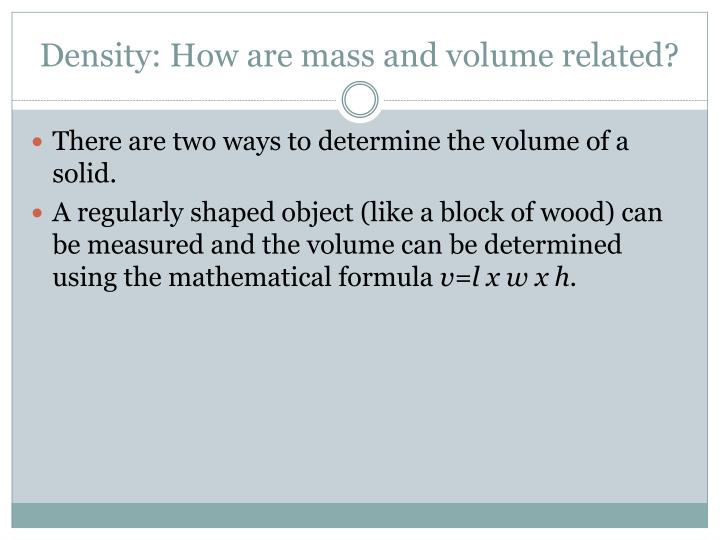 Density: How are mass and volume related?