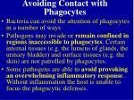 avoiding contact with phagocytes
