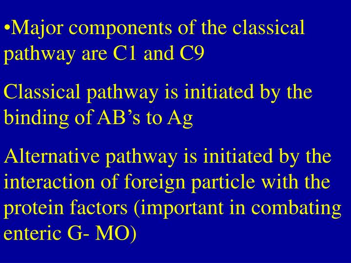Major components of the classical pathway are C1 and C9