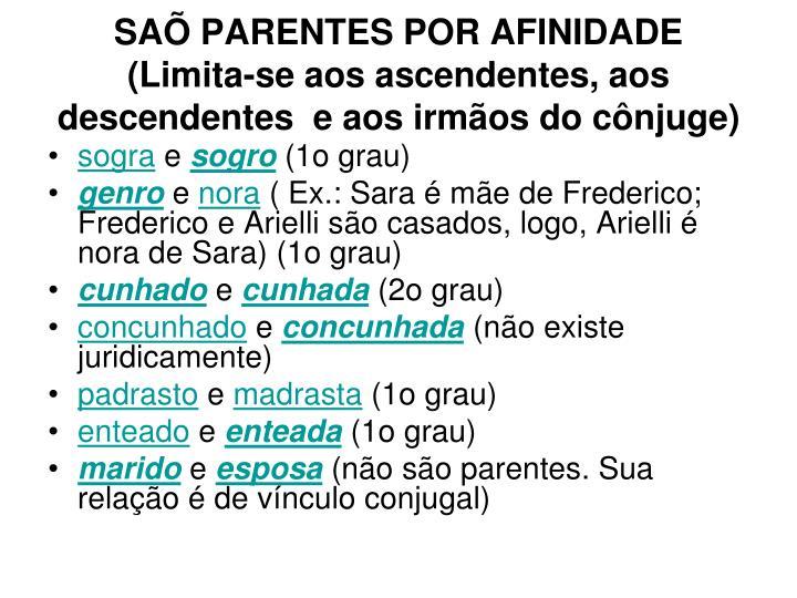 SAÕ PARENTES POR AFINIDADE