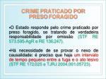 crime praticado por preso foragido