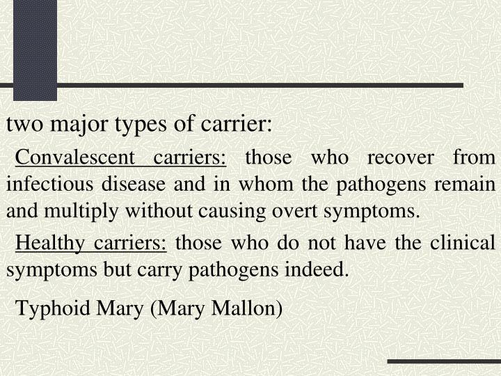 two major types of carrier: