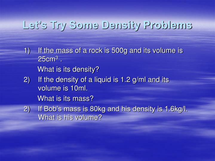 Let's Try Some Density Problems