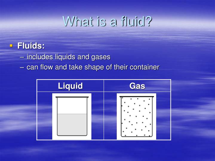 What is a fluid?
