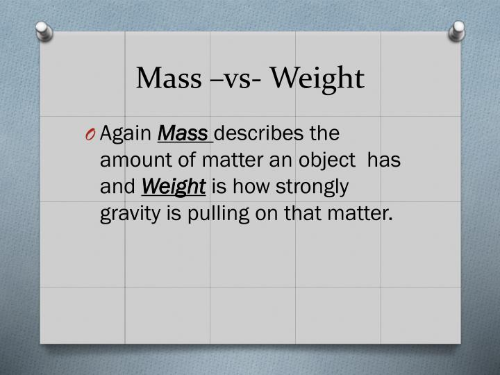 Mass –vs- Weight