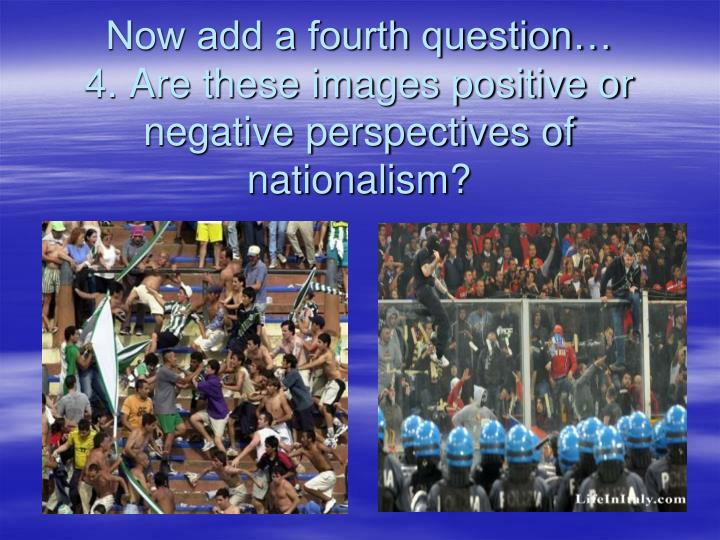 Now add a fourth question…