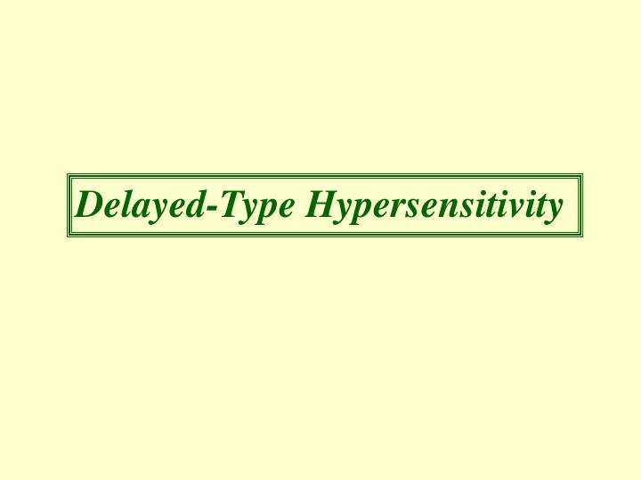 Delayed-Type Hypersensitivity
