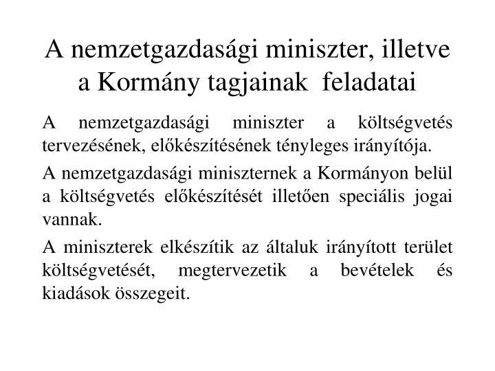 A nemzetgazdasági miniszter, illetve a Kormány tagjainak  feladatai