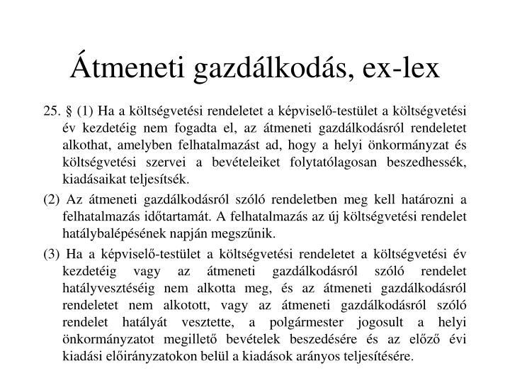 Átmeneti gazdálkodás, ex-lex