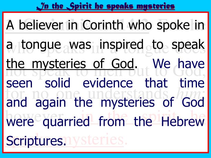 In the Spirit he speaks mysteries