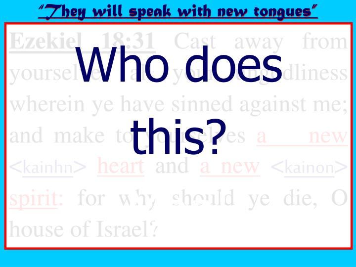 """They will speak with new tongues"""