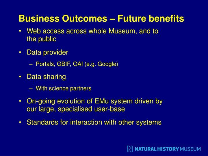 Business Outcomes – Future benefits