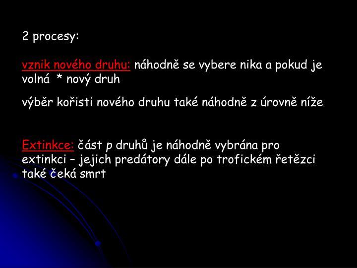 2 procesy: