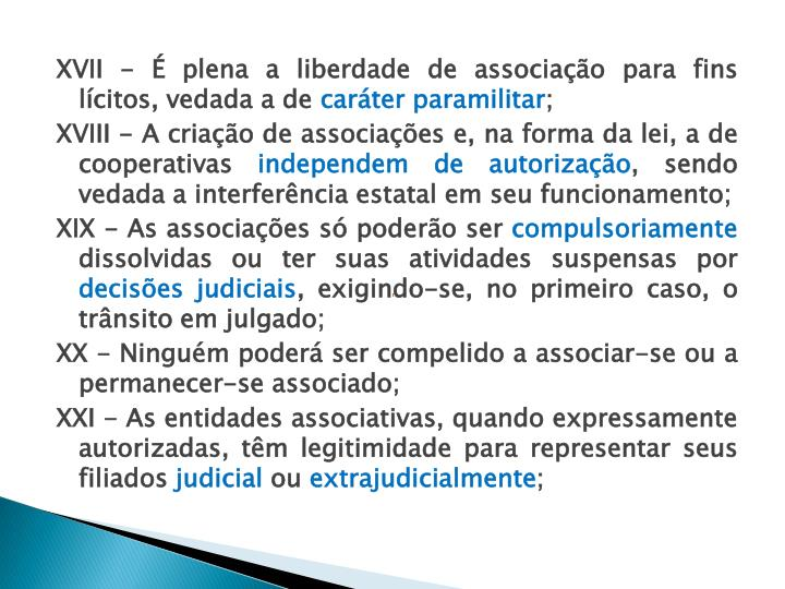 XVII - É plena a liberdade de associação para fins lícitos, vedada a de