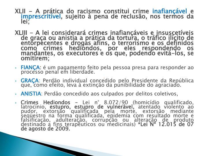 XLII - A prática do racismo constitui crime
