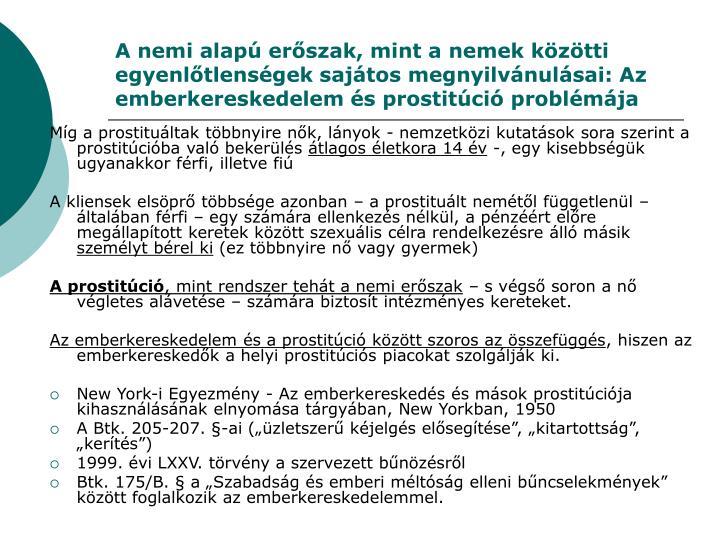 A nemi alapú erőszak, mint a nemek közötti egyenlőtlenségek sajátos megnyilvánulásai: Az emberkereskedelem és prostitúció problémája